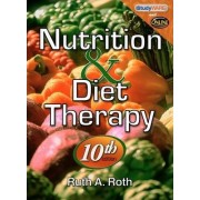 Nutrition and Diet Therapy by Ruth A. Roth