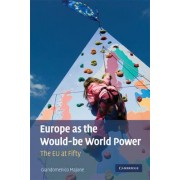 Europe as the Would-be World Power by Giandomenico Majone