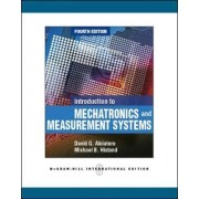 Introduction to Mechatronics and Measurement Systems (Int'l Ed) by David G. Alciatore