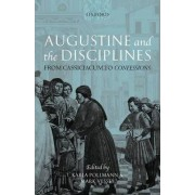 Augustine and the Disciplines by Karla Pollmann