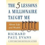 5 Lessons A Millionaire Taught by Richard Paul Evans