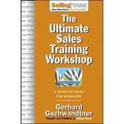 The Ultimate Sales Training Workshop by Gerhard Gschwandtner