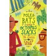Polkabats and Octopus Slacks by Calef Brown