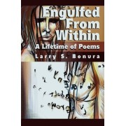 Engulfed from Within by Larry S Bonura