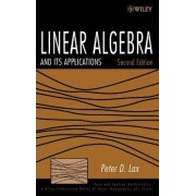 Linear Algebra and Its Applications by Peter D. Lax