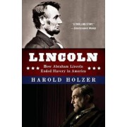 Lincoln by Director of the Roosevelt House Public Policy Institute at Hunter College Harold Holzer
