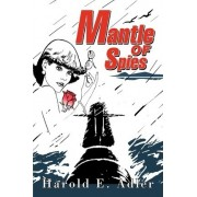 Mantle of Spies by Harold E Adler
