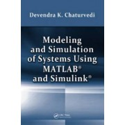 Modeling and Simulation of Systems Using MATLAB and Simulink by Devendra K. Chaturvedi