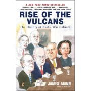 Rise of the Vulcans by James Mann