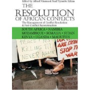 The Resolution of African Conflicts by Alfred Nhema