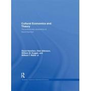 Cultural Economics and Theory by David Hamilton