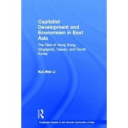 Capitalist Development and Economism in East Asia by Kui-Wai Li