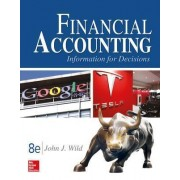 Financial Accounting: Information For Decisions by John J. Wild