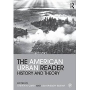 The American Urban Reader by Steven H. Corey