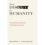 From Disgust to Humanity by Ernst Freund Distinguished Service Professor of Law and Ethics Martha C Nussbaum