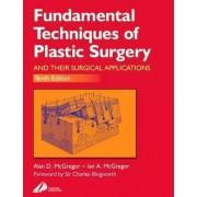 Fundamental Techniques of Plastic Surgery by Alan D. McGregor