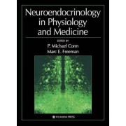 Neuroendocrinology in Physiology and Medicine by Dr. P. Michael Conn