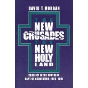 The New Crusades, the New Holy Land by David T. Morgan