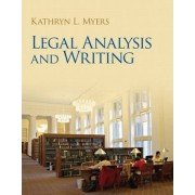 Legal Analysis and Writing by Kathryn Myers