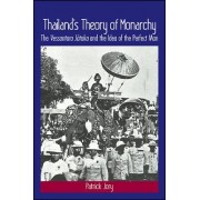 Thailand's Theory of Monarchy: The Vessantara Jataka and the Idea of the Perfect Man