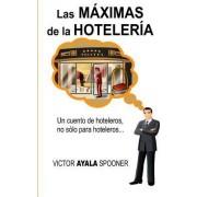 Las Maximas de Las Hoteleria by Victor Ayala Spooner