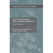 The EU and the Domestic Politics of Welfare State Reforms by Paolo R. Graziano