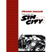 The Art Of Sin City by Frank Miller