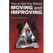 How to Get Your School Moving and Improving by Steve Dinham