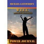 W.I.L.L. Power Journal: Winning in Life's Lessons