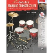 On the Beaten Path -- Beginning Drumset Course, Level 1 by Rich Lackowski