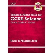 New Grade 9-1 GCSE Science: Essential Maths Skills - Study & Practice by CGP Books