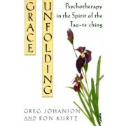 Grace Unfolding: Psychotherapy in the Spirit of Tao-Te Ching, Paperback