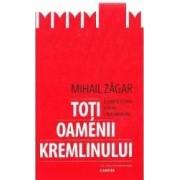 Toti oamenii Kremlinului - Mihail Zagar