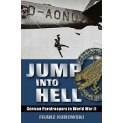Jump into Hell by Frank Kurowski