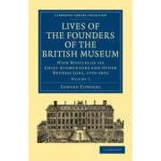 Lives of the Founders of the British Museum by Edward Edwards