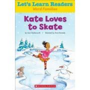 Kate Loves to Skate by Liza Charlesworth