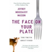 The Face on Your Plate by Jeffrey Masson