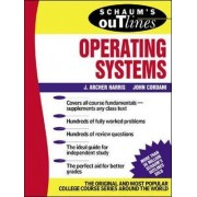 Schaum's Outline of Operating Systems by J. Archer Harris