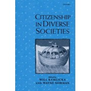 Citizenship in Diverse Societies by Will Kymlicka