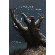 Blackout Starlight: New and Selected Poems, 1997-2015