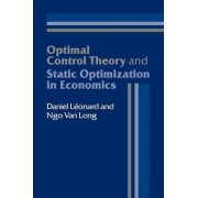 Optimal Control Theory and Static Optimization in Economics by Daniel Leonard
