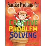 Practice Problems for Creative Problem Solving by Don Treffinger