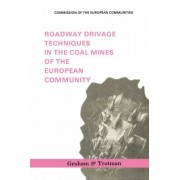 Roadway Drivage Techniques in the Coal Mines of the European Community by Commission of the European Communities. (CEC) DG for Energy