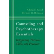 Counseling and Psychotherapy Essentials by Bernard D. Beitman