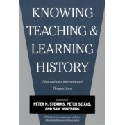 Knowing, Teaching, and Learning History by Peter N. Stearns