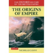 The Oxford History of the British Empire: The Origins of Empire by Kerr Professor of English History and Culture William Roger Louis