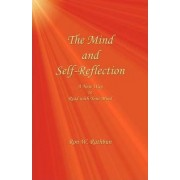 The Mind and Self-Reflection by Ron W Rathbun