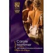 Lady Arabella's Scandalous Marriage by Carole Mortimer