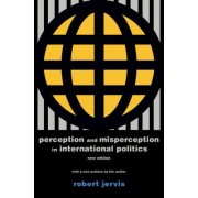 Perception and Misperception in International Politics