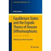 Equilibrium States and the Ergodic Theory of Anosov Diffeomorphisms 2008 by Robert Edward Bowen